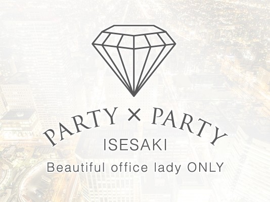 PARTY×PARTY 伊勢崎店